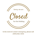 Closed for the Holiday, Emergencies please call (909)866-5050